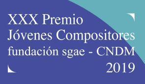 Premio Jóvenes Compositores SGAE-CNDM 2019
